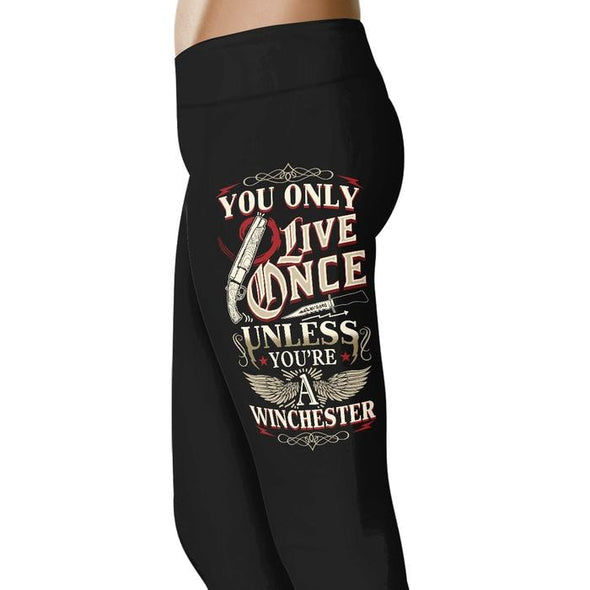 You Only Live Once - Unless you're a winchester  Leggings
