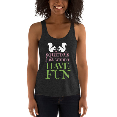 Squirrels Wanna Have Fun - Women's Tri-Blend Racerback Tank
