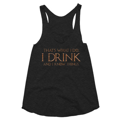 Drink And Know Things - Women's Tri-Blend Racerback Tank