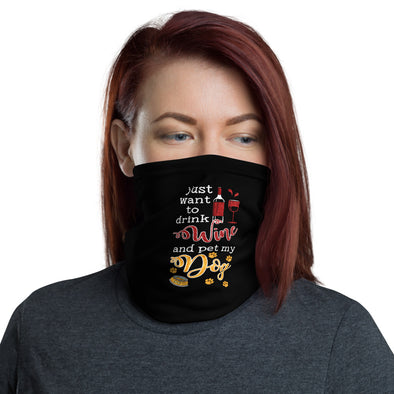 Drink Wine & Pet My Dog Neck Gaiter