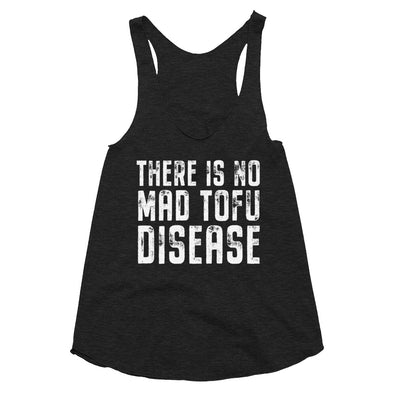 No Mad Tofu Disease - Women's Tri-Blend Racerback Tank