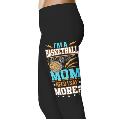 YouStatement Basketball I'm A Basketball Mom - Need I Say More? - Basketball Leggings