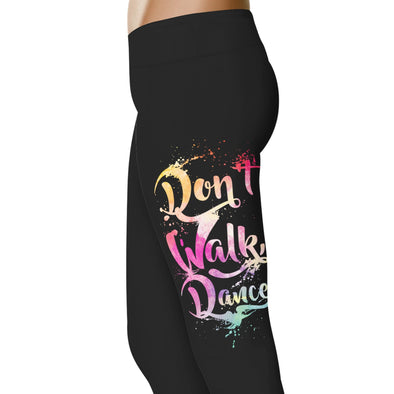 YouStatement Dancing Don't Walk, Dance - Dance Leggings