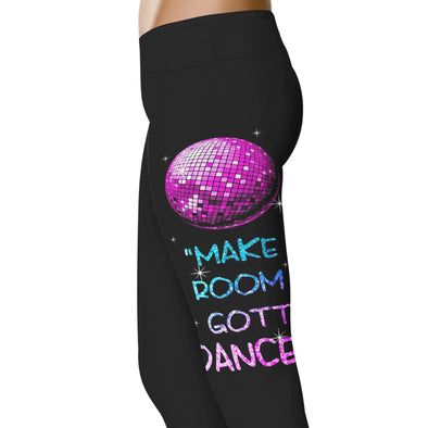 YouStatement Dancing Make Room I Gotta Dance - Dance Leggings