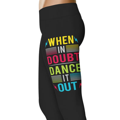 YouStatement Dancing When In Doubt, Dance It Out - Dance Leggings