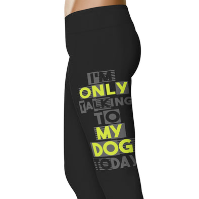 YouStatement Dogs I'm Only Talking To My Dog Today - Dogs Leggings
