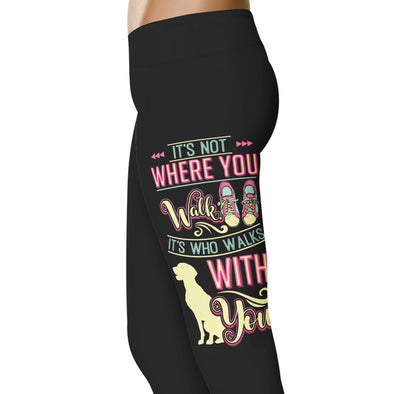 YouStatement Dogs It's Not Where You Walk - Dogs Leggings