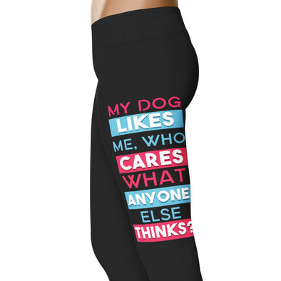 YouStatement Dogs My Dog Likes Me Who Cares What Anyone Else Thinks - Dogs Leggings
