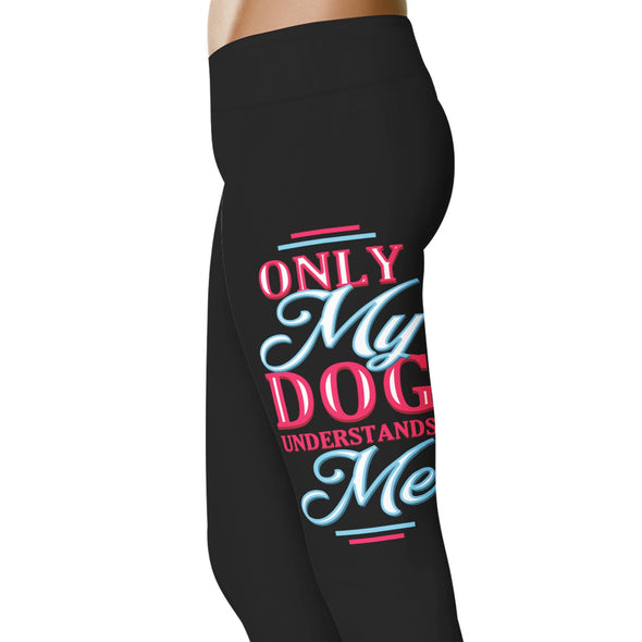 YouStatement Dogs Only My Dog Understands Me - Dogs Leggings