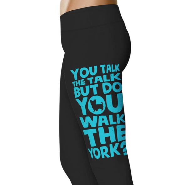 YouStatement Dogs You Talk The Talk, But Do You Walk The York - Dogs Leggings