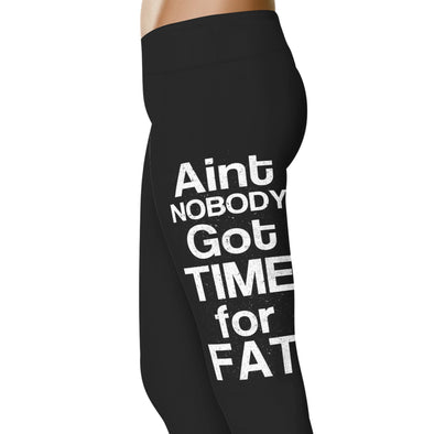 YouStatement Fitness and Wit Ain't Nobody Got Time For Fat - Fitness and Wit Leggings
