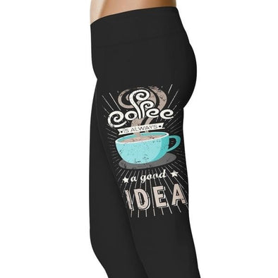 YouStatement Fitness and Wit Coffee Is Always A Good Idea- Coffee Leggings