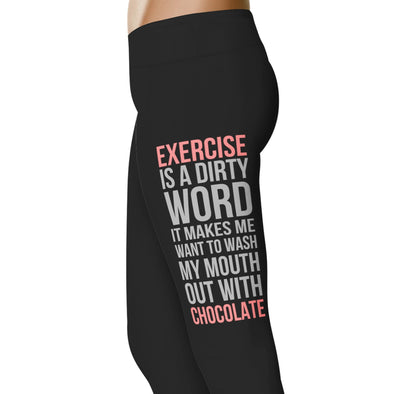 YouStatement Fitness and Wit Exercise Is A Dirty Word - Fitness and Wit Leggings