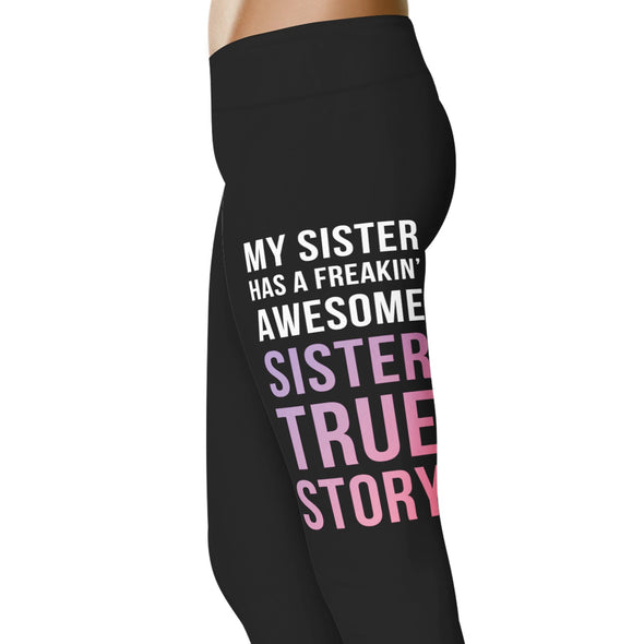 YouStatement Fitness and Wit My Sister Has A Freakin Awesome Sister - Fitness and Wit Leggings