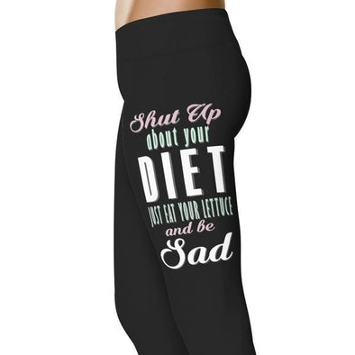 YouStatement Fitness and Wit Shut Up About Your Diet - Fitness and Wit Leggings