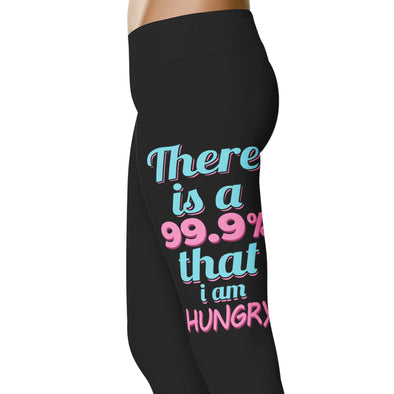 YouStatement Fitness and Wit There Is A 99.9% Chance I am Hungry - Fitness and Wit Leggings