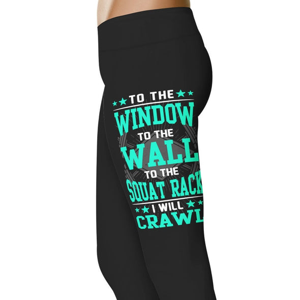 YouStatement Fitness and Wit To The Window To The Wall To The Squat - Fitness and Wit Leggings