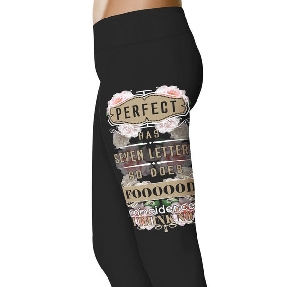 YouStatement Food Perfect Has 7 letters and So Does Foooood - Food Leggings