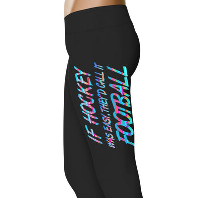 YouStatement Hockey If Hockey Was Easy - Hockey Leggings