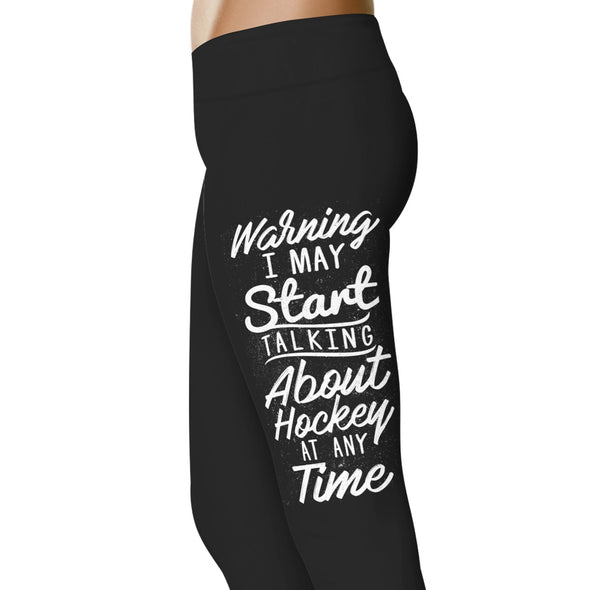 YouStatement Hockey Warning I May Talk About Hockey At Any Time - Hockey Leggings