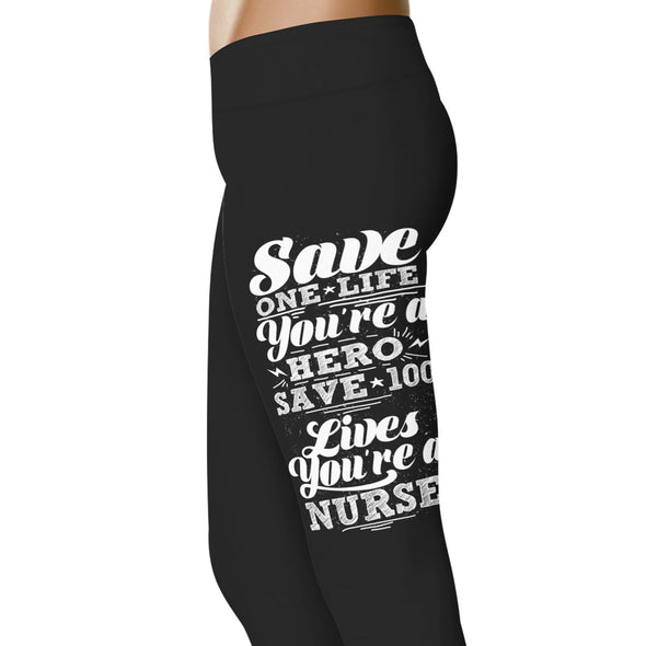 YouStatement Nurse Save one life you're a hero - Nurse Leggings