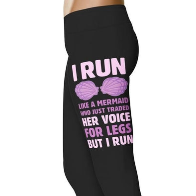 YouStatement Running I Run Like A Mermaid Who Traded Her Voice Leggings