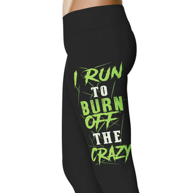 YouStatement Running I Run To Burn Off The Crazy - Running Leggings