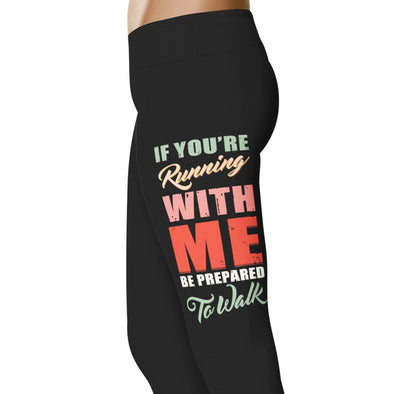 YouStatement Running If You're Running With Me Pink Version - Running Leggings