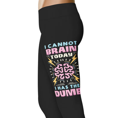 YouStatement Sarcasm I Cannot Brain Today I Has The Dumb - Sarcasm Leggings