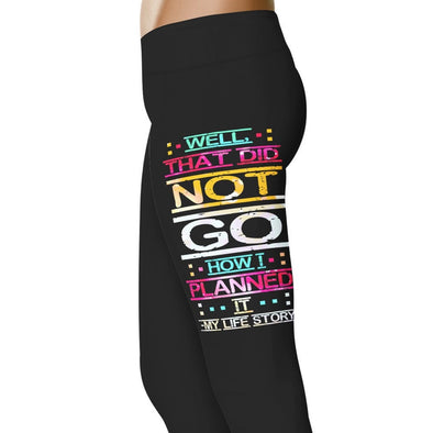 YouStatement Sarcasm Well, that did not Go How I Planned it - Sarcasm Leggings