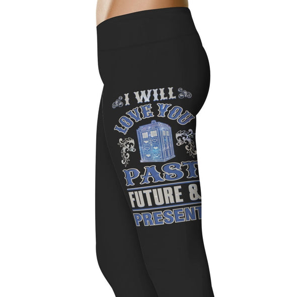 YouStatement The Doctor I Will Love You Past, Future, and Present Leggings