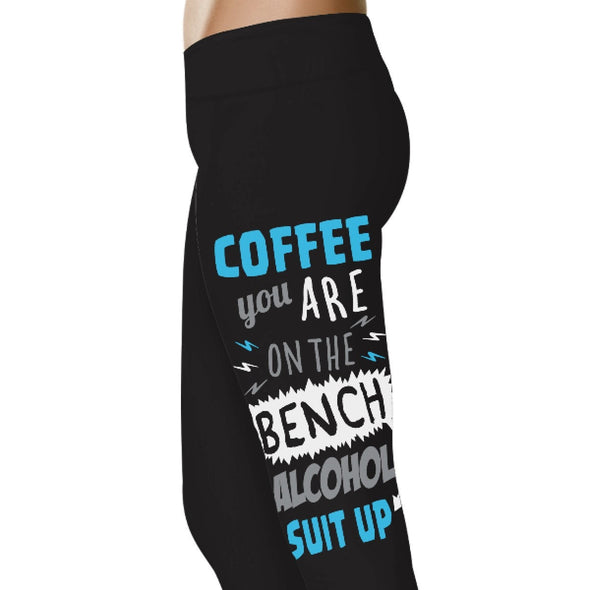 YouStatment Drinking Coffee You Are On The Bench - Drinking Leggings