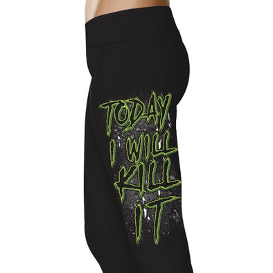 YouStatment Fitness and Wit Today I Will Kill It - Fitness and Wit Leggings