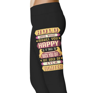 YouStatment Horses Hold On To What Makes You Happy - Horse Leggings