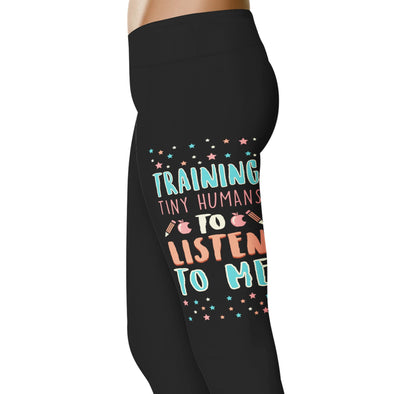 YouStatment Teacher Training Tiny Humans To Listen To Me - Teacher Leggings