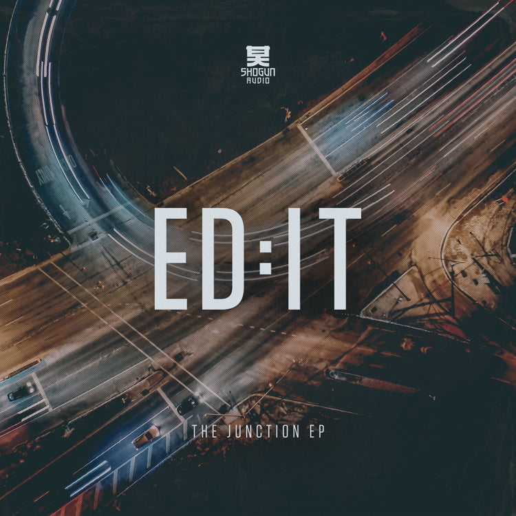 Ed:it - Ed:it - The Junction EP - Shogun Audio