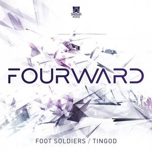 Fourward - Fourward - Foot Soldiers / Tingod - Shogun Audio