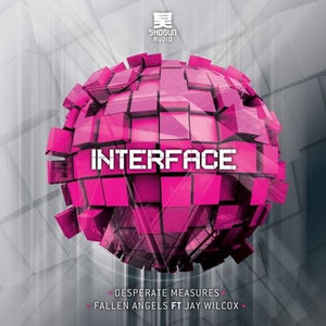 Interface - Desperate Measures / Fallen Angels - Shogun Audio