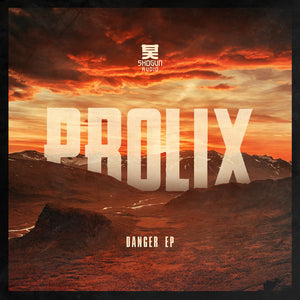 Prolix - Danger EP - Shogun Audio