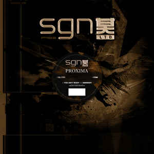 SGN:LTD - Proxima - You Aint Ready/Serengeti - Shogun Audio
