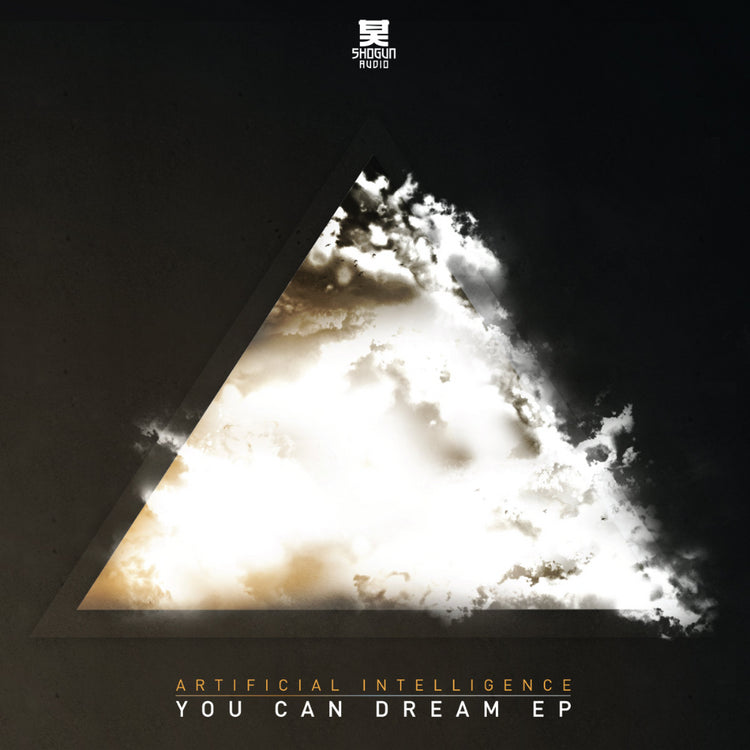 Artificial Intelligence - Artificial Intelligence - You Can Dream EP - Shogun Audio