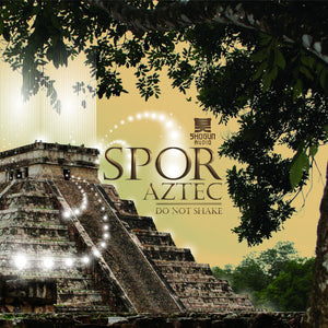 Spor - Spor - Aztec/Do Not Shake EP - Shogun Audio