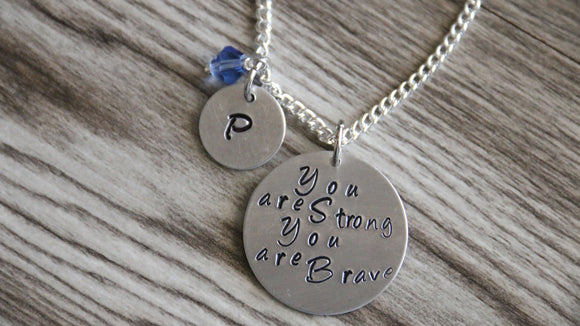 You are Strong You are Brave Necklace, Silver plated Chain, Hand Stamped Pendant, Personalized Initial and Birthstone Necklace, Friend Gift