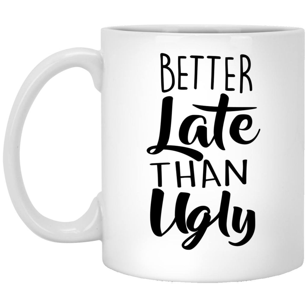 Apparel - Better Late Than Ugly