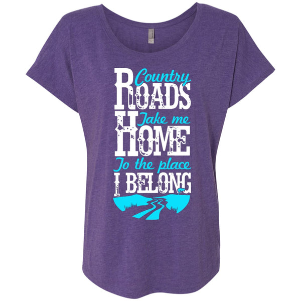 Apparel - Country Roads Take Me Home To The Place I Belong *Sale