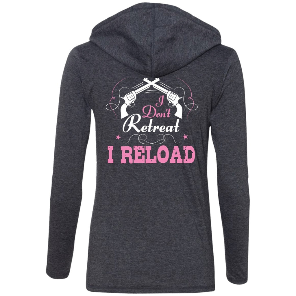 Apparel - I Don't Retreat, I Reload *Back