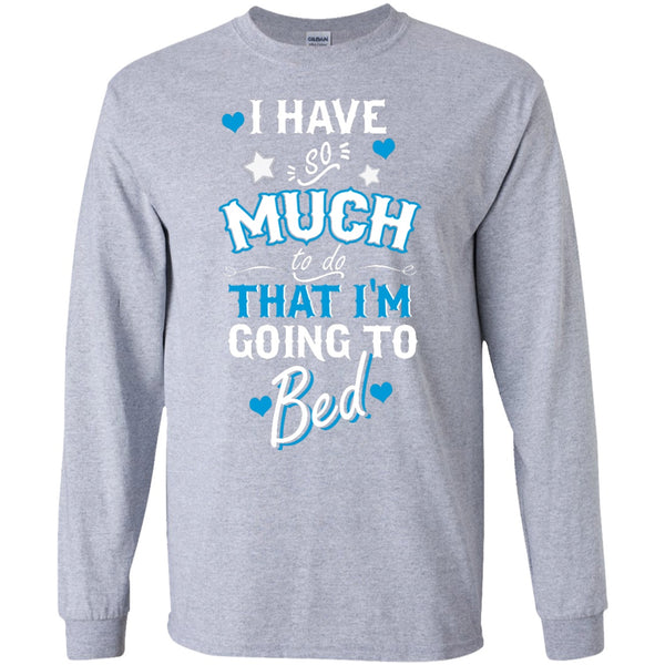 Apparel - I Have So Much To Do *Blue