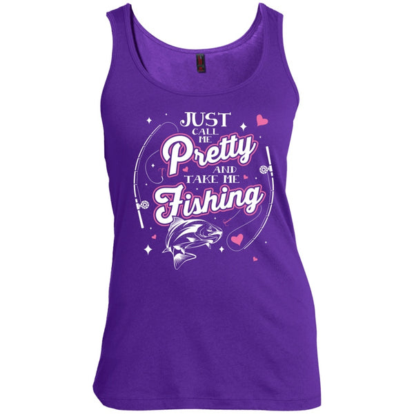 Apparel - Just Call Me Pretty And Take Me Fishing