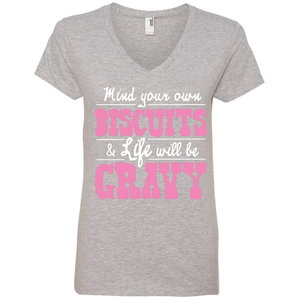Apparel - Mind Your Own Biscuits & Life Will Be Gravy