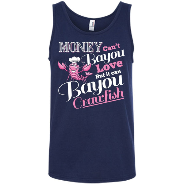 Apparel - Money Can't Bayou Love But It Can Bayou Crawfish *Sale